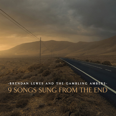 Brendan Lewes - 9 Songs Sung From The End