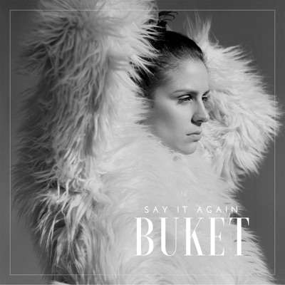 Buket - Say It Again