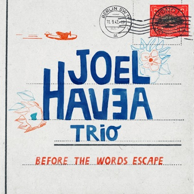 Joel Havea - Before the Words escape