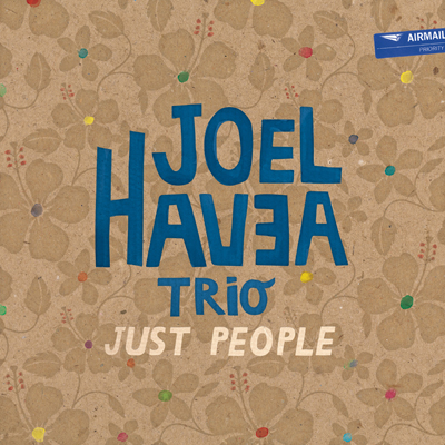 Joel Havea Trio - Just People
