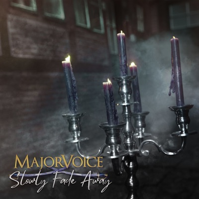 MajorVoice - Slowly Fade Away