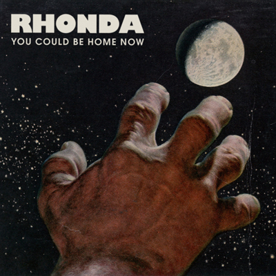 Rhonda - You Could Be Home Now